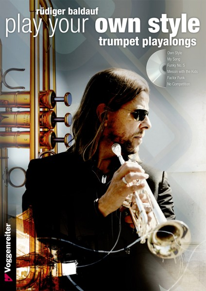 Play Your Own Style Trumpet Playalongs Rüdiger Baldauf